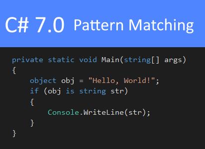 C# 7.0 Pattern Matching